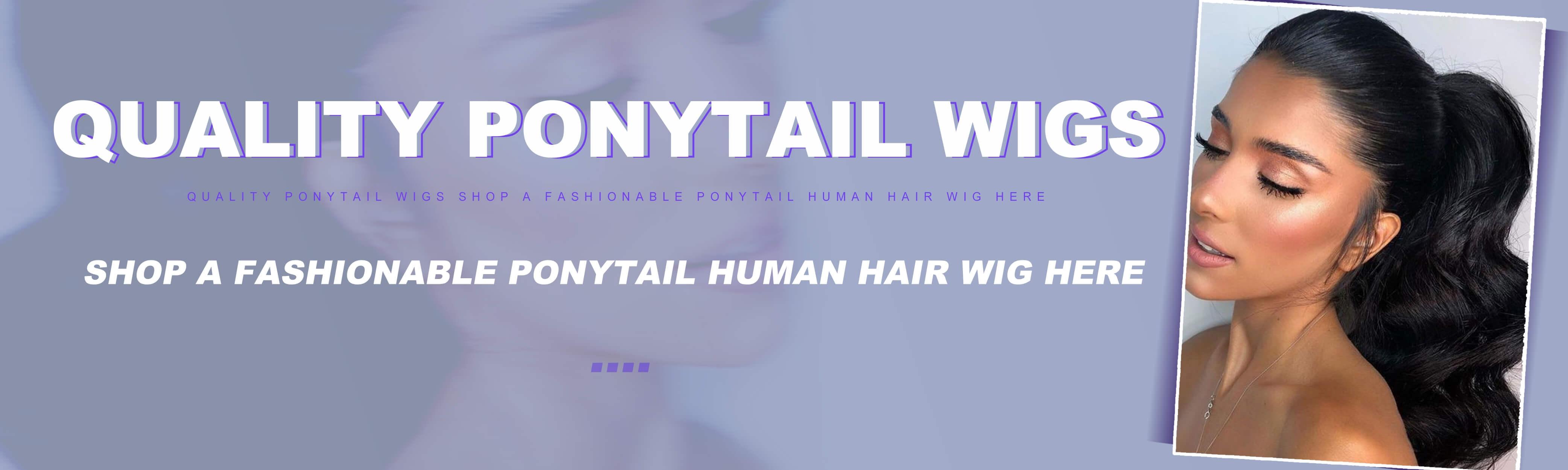 Ponytail wig