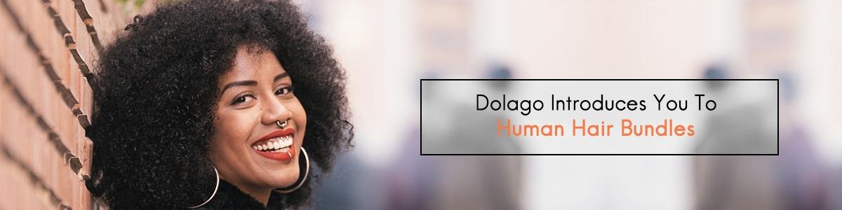 Dolago Introduces You To Human Hair Bundles