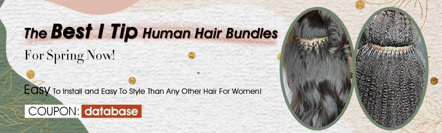 i tip human hair bundles for women online sale now